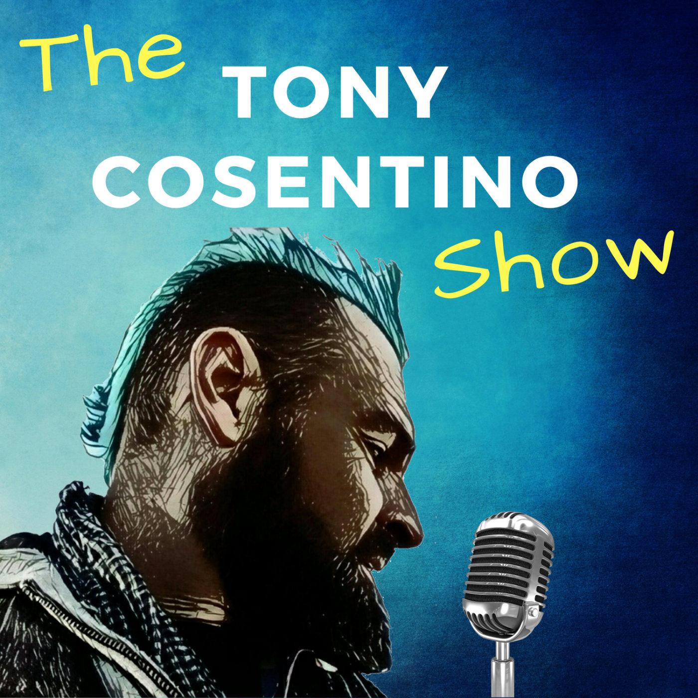 Tony Cosentino Show
